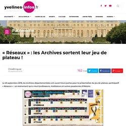 """""""Réseaux"""" : les Archives sortent leur jeu de plateau !"""