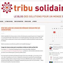 Etat des lieux de l'usage des réseaux sociaux par les associations - Tribu Solidaire