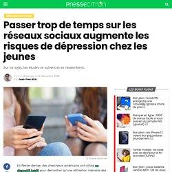 Passer trop de temps sur les réseaux sociaux augmente les risques de dépression chez les jeunes