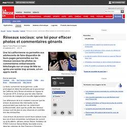 Réseaux sociaux: une loi pour effacer photos et commentaires gênants