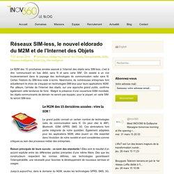 Réseaux SIM-less, le nouvel eldorado du M2M et de l'Internet des Objets
