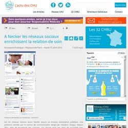 Réseau CHU:A Necker les réseaux sociaux enrichissent la relation de soin