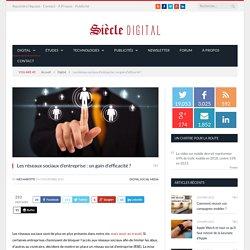 Les réseaux sociaux d'entreprise : un gain d'efficacité ?