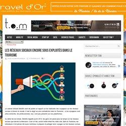 Les réseaux sociaux encore sous exploités dans le Tourisme
