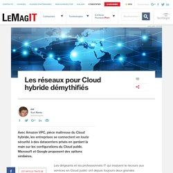 Les réseaux pour Cloud hybride démythifiés