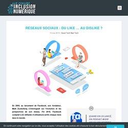 Réseaux sociaux : du like … au dislike ? - Les cahiers de l'inclusion numérique