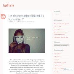 Les réseaux sociaux libèrent-ils les femmes ? – Egalitaria