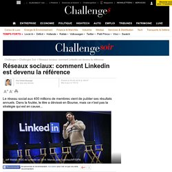 Réseaux sociaux: comment Linkedin est devenu la référence