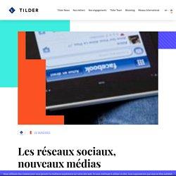 Les réseaux sociaux, nouveaux médias d'information ? - Tilder
