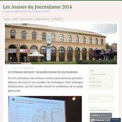 Les réseaux sociaux : nouvelle donne du journalisme – Les Assises du Journalisme 2014
