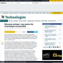 Réseaux sociaux : une autre vie numérique est possible - LeMonde