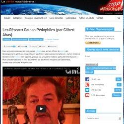 Les Réseaux Satano-Pédophiles (par Gilbert Abas)