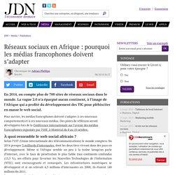 Réseaux sociaux en Afrique: pourquoi les médias francophones doivent s'adapter