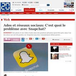 Ados et réseaux sociaux: C'est quoi le problème avec Snapchat?