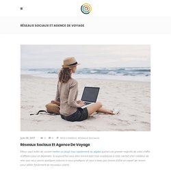 Réseaux sociaux et agence de voyage