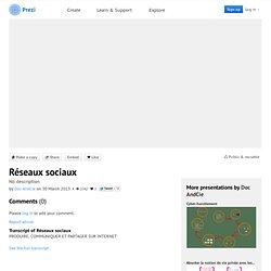 Réseaux sociaux by Doc AndCie on Prezi