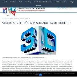 Vendre sur les réseaux sociaux : La méthode 3D - Boomerang Conseil