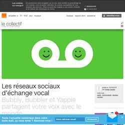 Les réseaux sociaux d'échange vocal