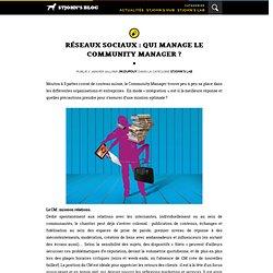 RÉSEAUX SOCIAUX : QUI MANAGE LE COMMUNITY MANAGER ?