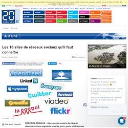 Les 10 sites de réseaux sociaux qu'il faut connaître