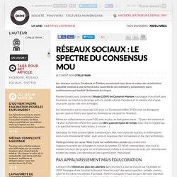 Réseaux sociaux : le spectre du consensus mou » Article » OWNI, Digital Journalism