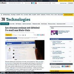 Les réseaux sociaux ont détrôné les mails aux Etats-Unis - LeMonde.fr#xtor=RSS-3208#xtor=RSS-3208#xtor=RSS-3208