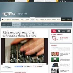 Canoë - Techno-Sciences - Réseaux sociaux: une entreprise dans la mire