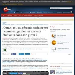 Alumni 2.0 ou réseaux sociaux pro : comment garder les anciens étudiants dans son giron ? - ZDNet