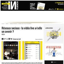Réseaux sociaux : la vidéo live a-t-elle un avenir ?