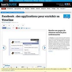 Facebook : des applications pour enrichir sa Timeline : Rendre ses pages de réseaux sociaux plus intéressantes