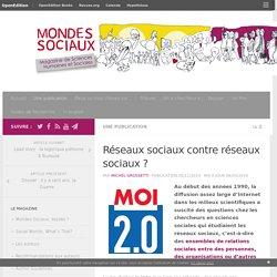 Réseaux sociaux contre réseaux sociaux ? – Mondes Sociaux