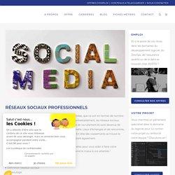Réseaux sociaux professionnels : choisir selon ses besoins !