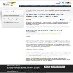 Profil en ligne : CV sur les réseaux sociaux professionnels – Fed Finance