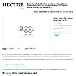 réseaux sociaux – Elgg – créer un réseau social avec Elgg