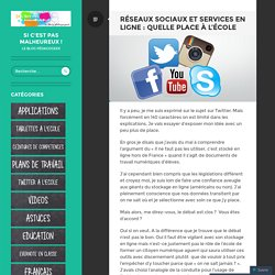 Réseaux sociaux et services en ligne : quelle place à l'école
