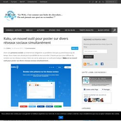 Kuku, un nouvel outil pour poster sur divers réseaux sociaux simultanément
