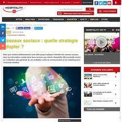 Réseaux sociaux : quelle stratégie adopter ?