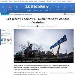 Les réseaux sociaux, l'autre front du conflit ukrainien