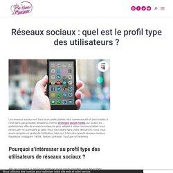 Réseaux sociaux : quel est le profil type des utilisateurs ? - Agence Les Nanas d'Paname