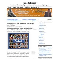 Réseaux sociaux : Les statistiques sur Facebook pour l'Afrique