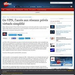 Go VPN, l'accès aux réseaux privés virtuels simplifié - ZDNet