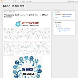SEO Resellers: Outsourcing Seo Services For Online Success Of Your Business