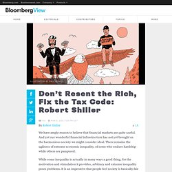 Don't Resent the Rich; Fix the Tax Code (Part 3): Robert Shiller