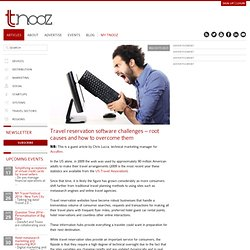Travel reservation software challenges - root causes and how to overcome them