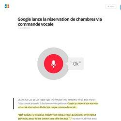 Google lance la réservation de chambres via commande vocale - Blog elloha