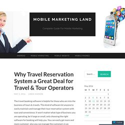 Why Travel Reservation System a Great Deal for Travel & Tour Operators