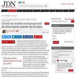 L'essor du mobile en tant qu'outil de réservation comme de services : Ces grandes tendances qui font bouger les lignes de l'e-tourisme