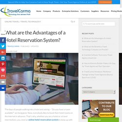 What are the Advantages of a Hotel Reservation System? - TravelCarma