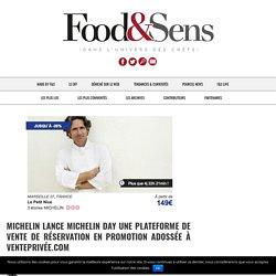 Michelin lance Michelin Day une plateforme de vente de réservation en promotion adossée à VentePrivée.com - Food & Sens