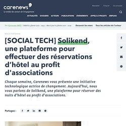 [SOCIAL TECH] Solikend, une plateforme pour effectuer des réservations d'hôtel au profit d'associations